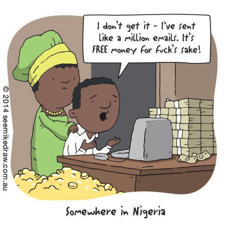 Comic: Nigerian prince confounded that people are ignoring free money